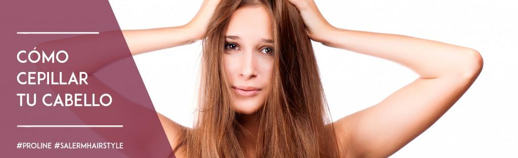 Cómo cepillar tu cabello correctamente